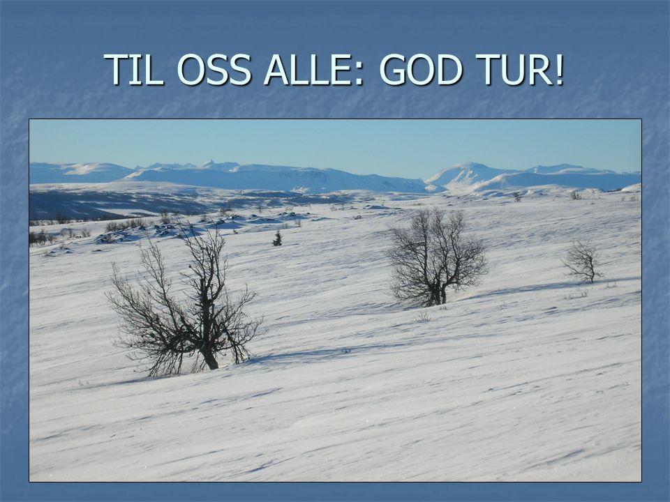 TIL OSS ALLE: GOD TUR!