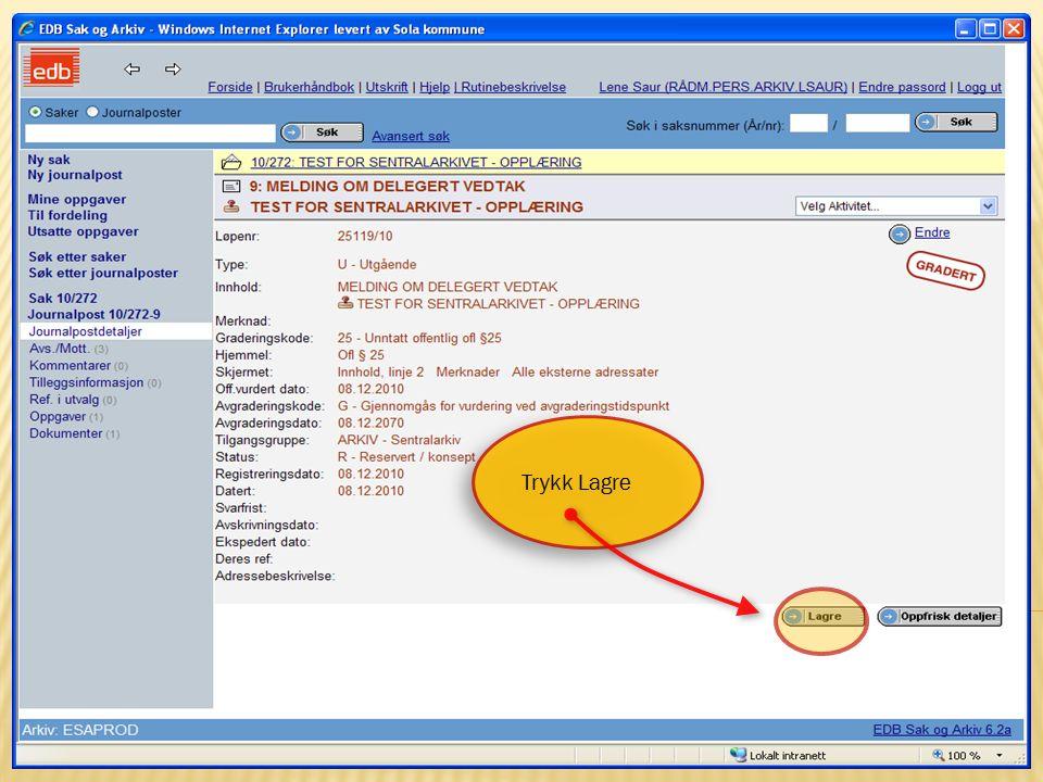 17 15.10.2009Sentralarkivet og Politisk sekretariat Trykk Lagre