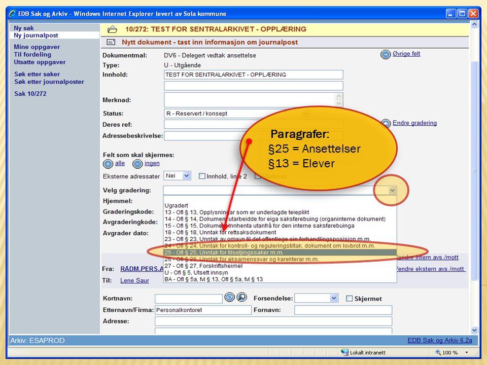 9 15.10.2009Sentralarkivet og Politisk sekretariat Paragrafer: §25 = Ansettelser §13 = Elever Paragrafer: §25 = Ansettelser §13 = Elever