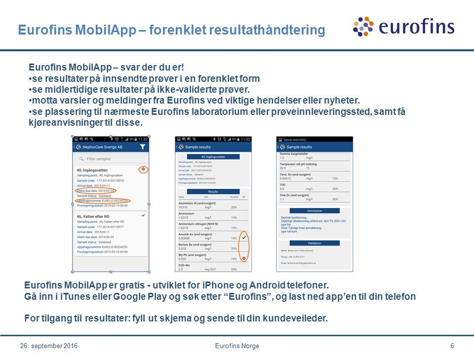 26. september 2016Eurofins Norge6 Eurofins MobilApp – svar der du er.