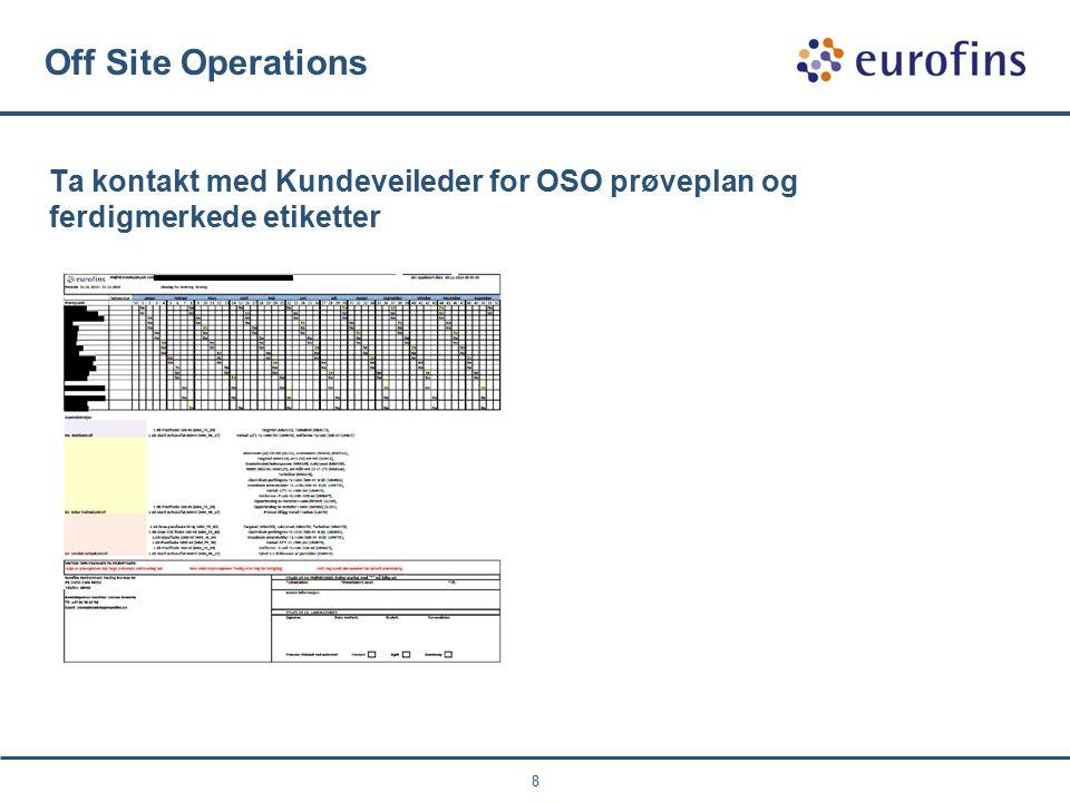 8 Off Site Operations Ta kontakt med Kundeveileder for OSO prøveplan og ferdigmerkede etiketter