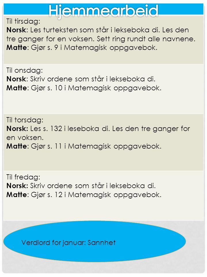 Til tirsdag: Norsk : Les turteksten som står i lekseboka di.