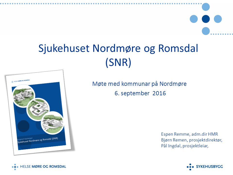 Sjukehuset Nordmøre og Romsdal (SNR) Møte med kommunar på Nordmøre 6.