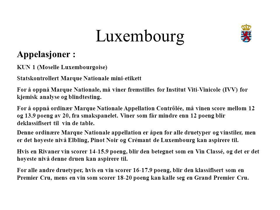Luxembourg Appelasjoner : KUN 1 (Moselle Luxembourgoise) Statskontrollert Marque Nationale mini-etikett For å oppnå Marque Nationale, må viner fremstilles for Institut Viti-Vinicole (IVV) for kjemisk analyse og blindtesting.