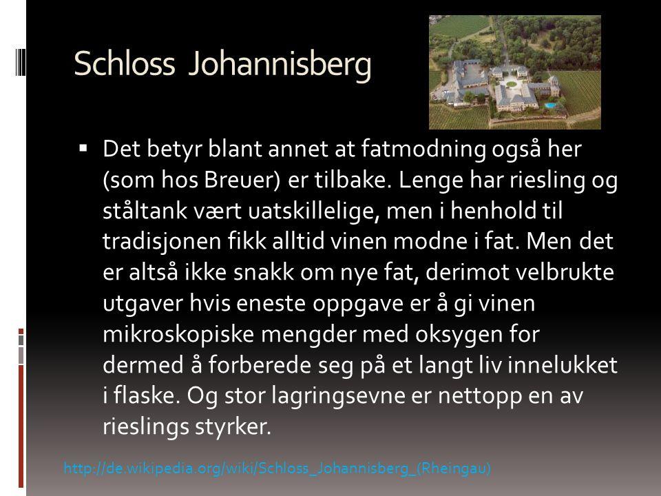 Schloss Johannisberg  En av de mest historiske vinmarkene som er blitt synonymt med riesling i andre deler av verden. Her - øverst i Rheingau-åsen -