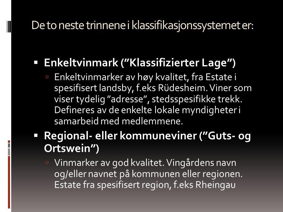 """Topp vinmark (""""Erste Lage, Grosses-/Erstes Gewächs"""") (øverste nivå)  Laget på druer som er tradisjonelle i den enkelte region (For eksempel Riesling"""