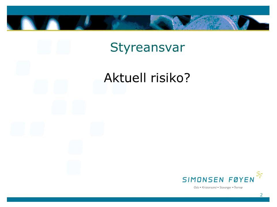 2 Styreansvar Aktuell risiko?