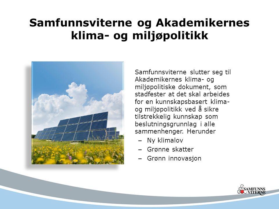 Samfunnsviterne og Akademikernes klima- og miljøpolitikk Samfunnsviterne slutter seg til Akademikernes klima- og miljøpolitiske dokument, som stadfest