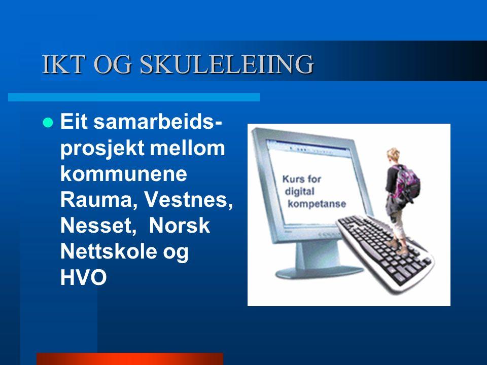 IKT OG SKULELEIING Eit samarbeids- prosjekt mellom kommunene Rauma, Vestnes, Nesset, Norsk Nettskole og HVO