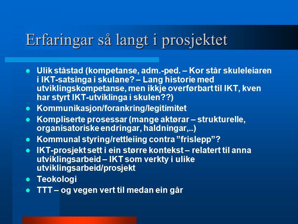 Erfaringar så langt i prosjektet Ulik ståstad (kompetanse, adm.-ped.