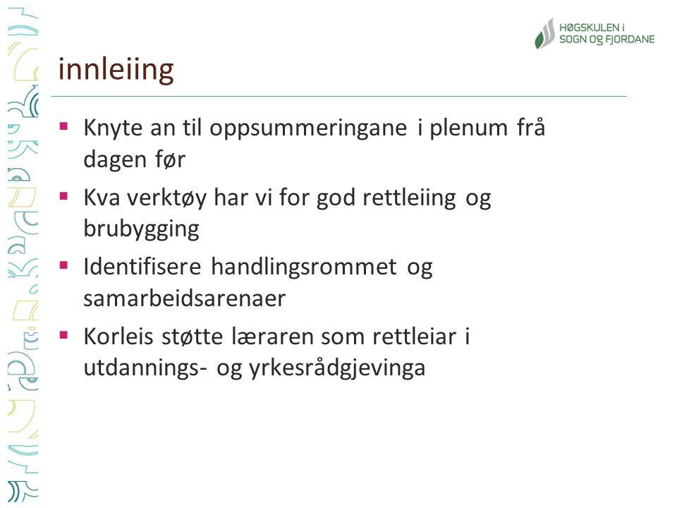 Undersøking av elavane sine erfaringar med Utdanningsval Råheim, 2012)  Praktisk utprøving bidreg til auka kunnskap om utdanningssystem og næringsliv.