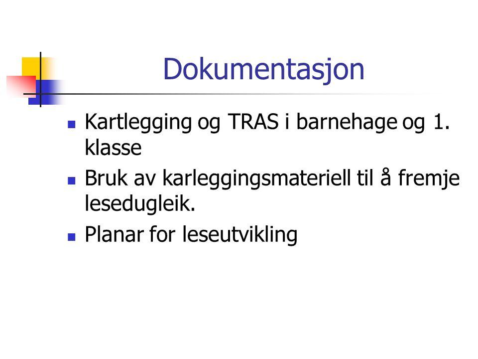 Dokumentasjon Kartlegging og TRAS i barnehage og 1.
