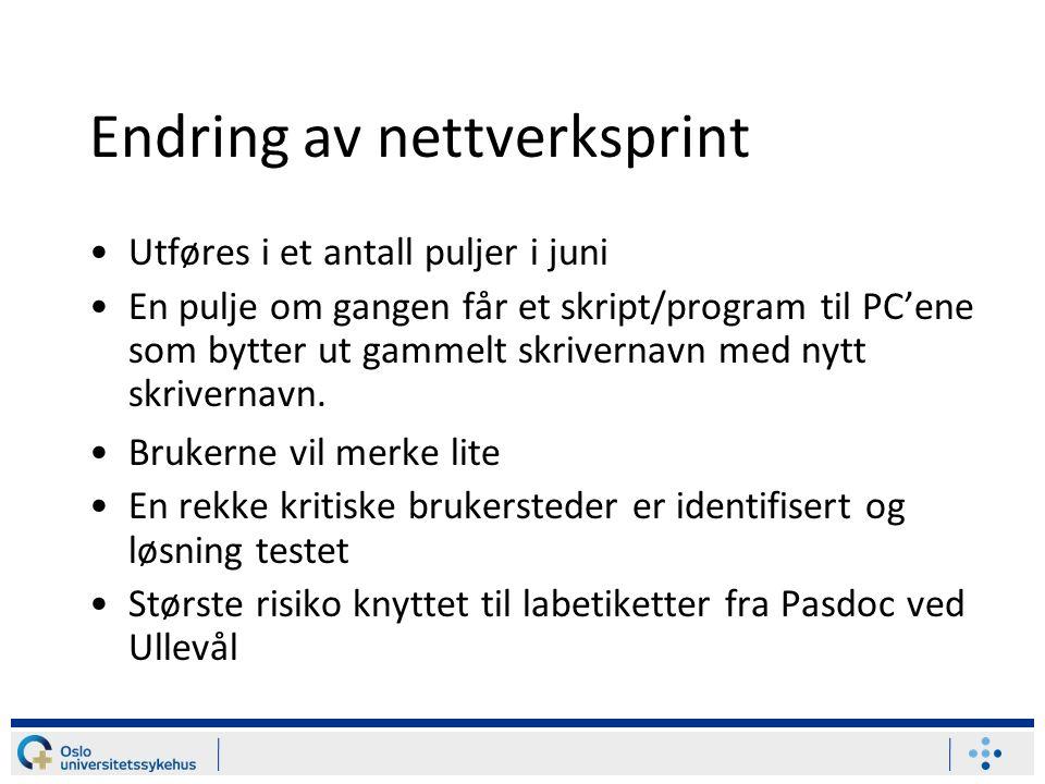 Endring av nettverksprint Utføres i et antall puljer i juni En pulje om gangen får et skript/program til PC'ene som bytter ut gammelt skrivernavn med nytt skrivernavn.
