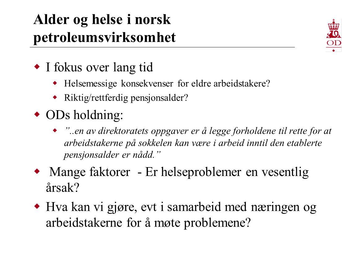 Alder og helse i norsk petroleumsvirksomhet  I fokus over lang tid  Helsemessige konsekvenser for eldre arbeidstakere.