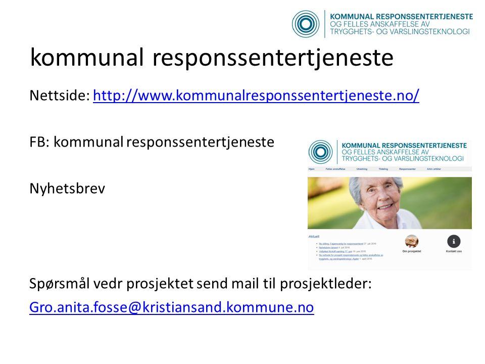 kommunal responssentertjeneste Nettside: http://www.kommunalresponssentertjeneste.no/http://www.kommunalresponssentertjeneste.no/ FB: kommunal responssentertjeneste Nyhetsbrev Spørsmål vedr prosjektet send mail til prosjektleder: Gro.anita.fosse@kristiansand.kommune.no