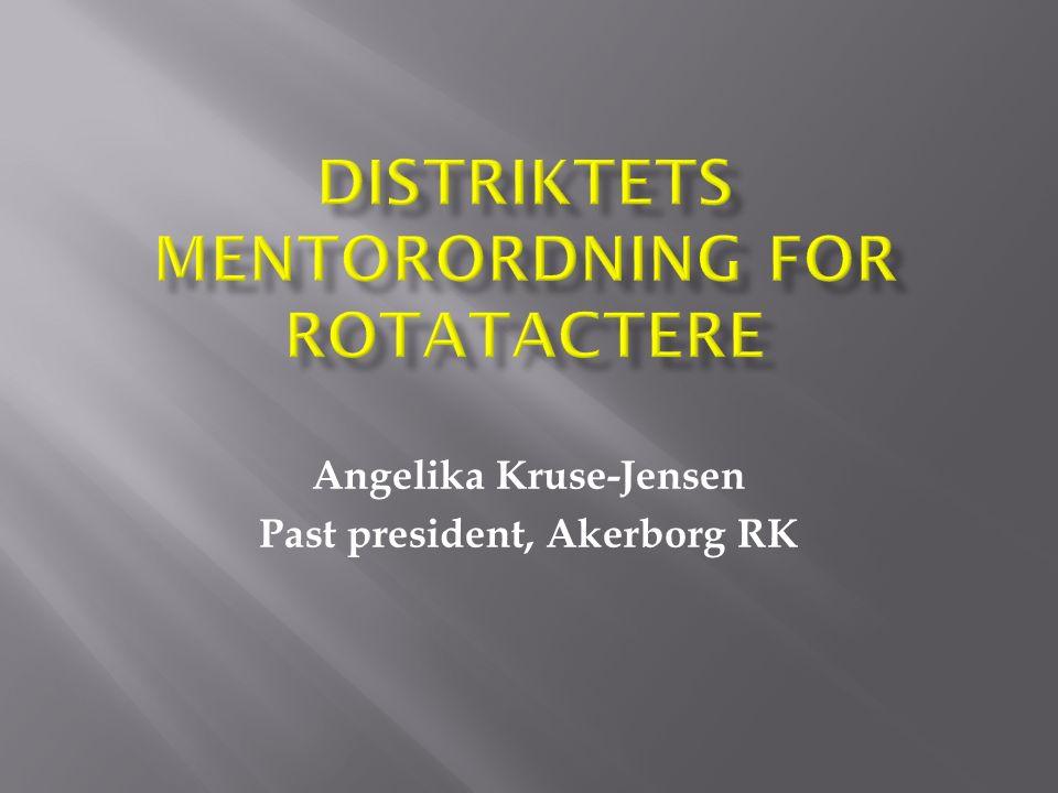 Angelika Kruse-Jensen Past president, Akerborg RK