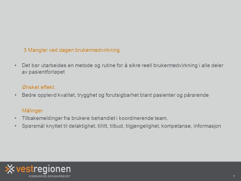 8 PLANLAGT OPPSTART + OPPFØLGING Oppstart koordinerende team/samhandlingsteam Røyken 3.
