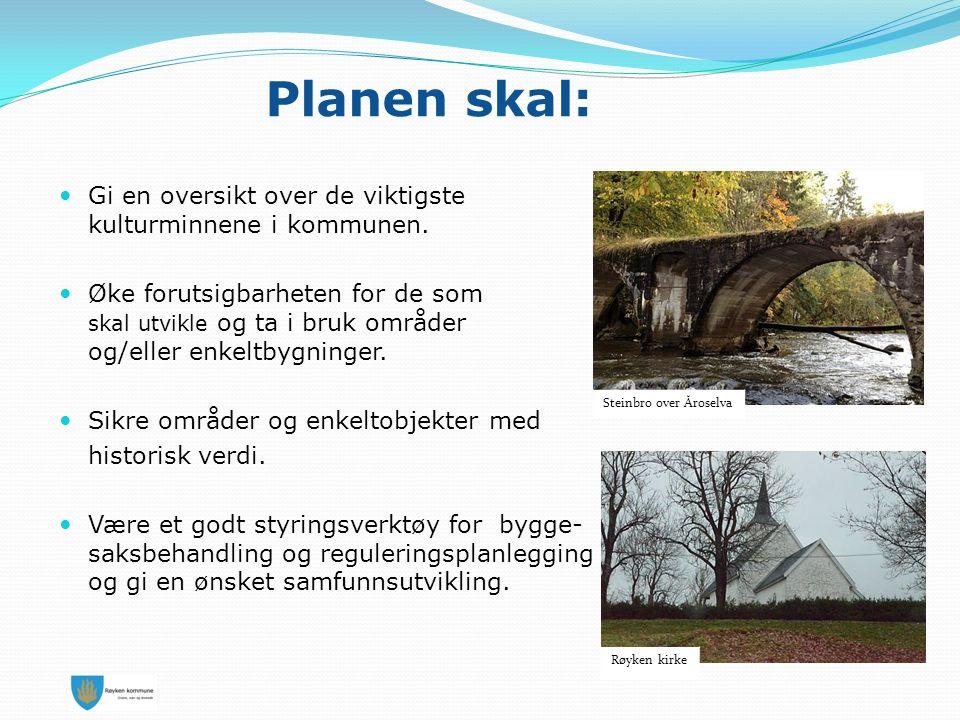 Planen skal: Gi en oversikt over de viktigste kulturminnene i kommunen.