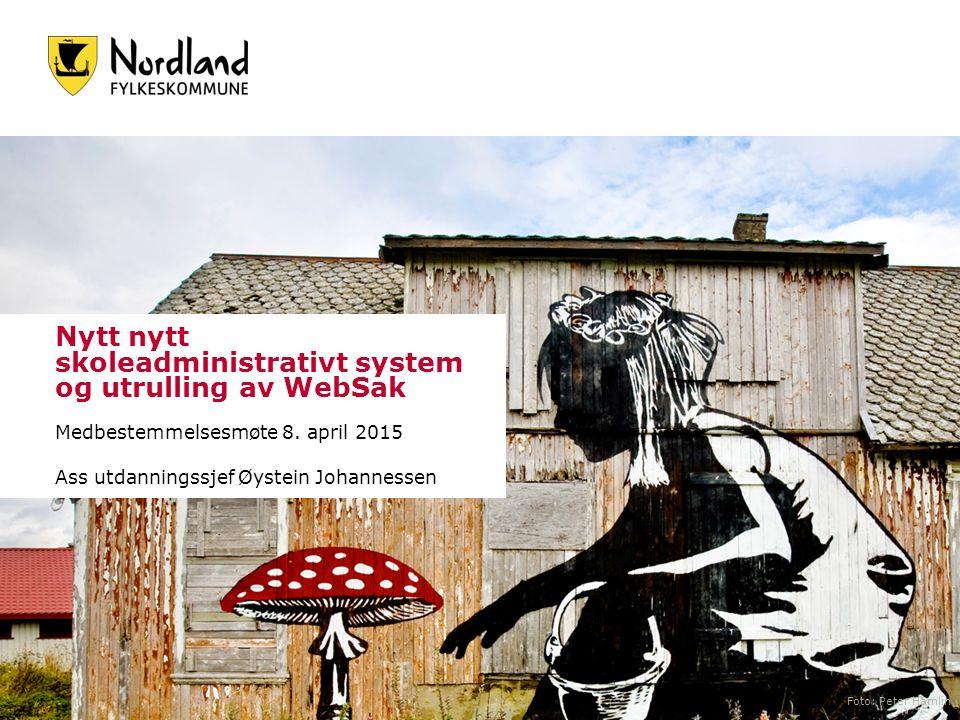 Nytt nytt skoleadministrativt system og utrulling av WebSak Medbestemmelsesmøte 8.