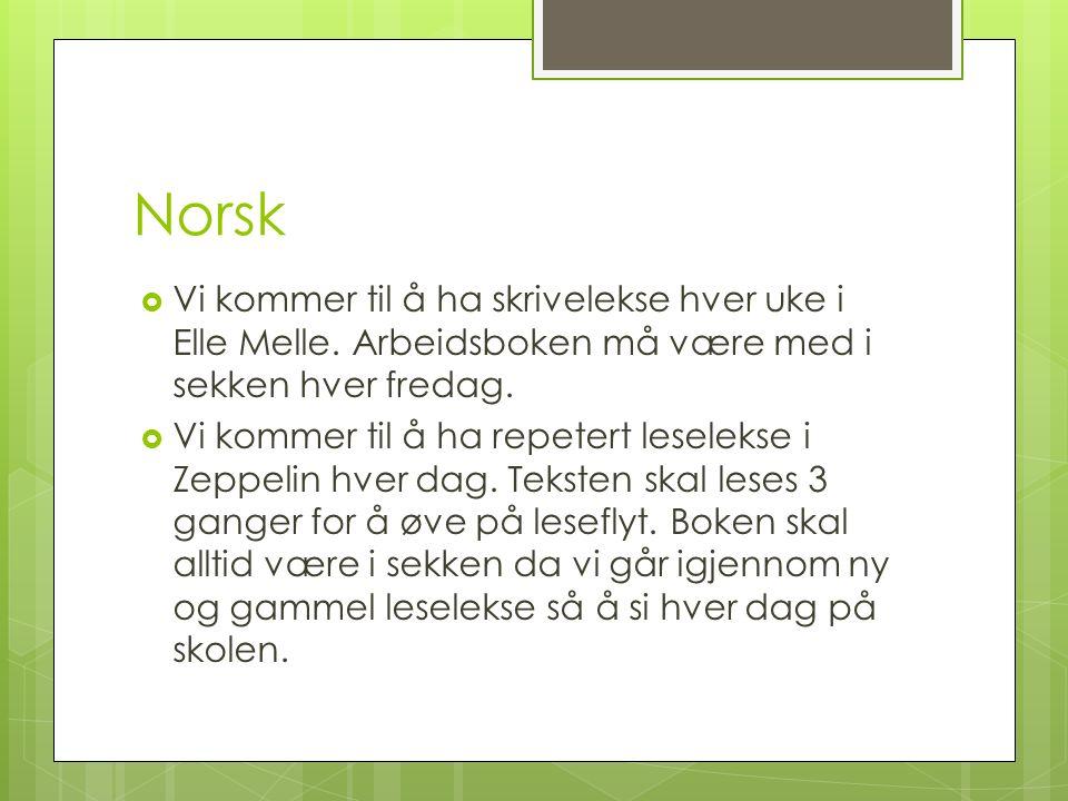 Norsk  Vi kommer til å ha skrivelekse hver uke i Elle Melle.