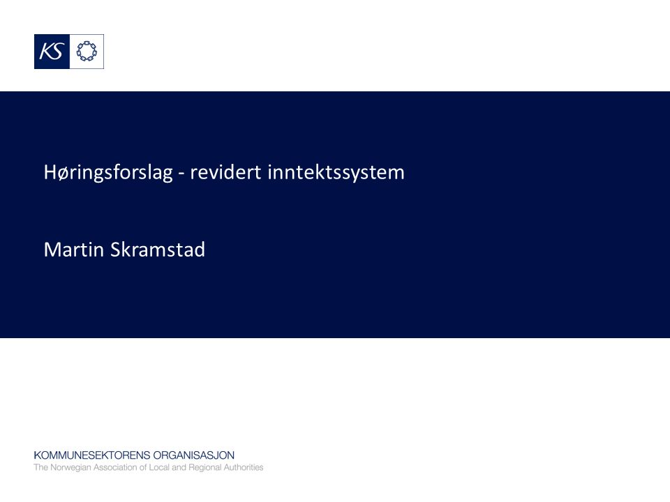 Høringsforslag - revidert inntektssystem Martin Skramstad