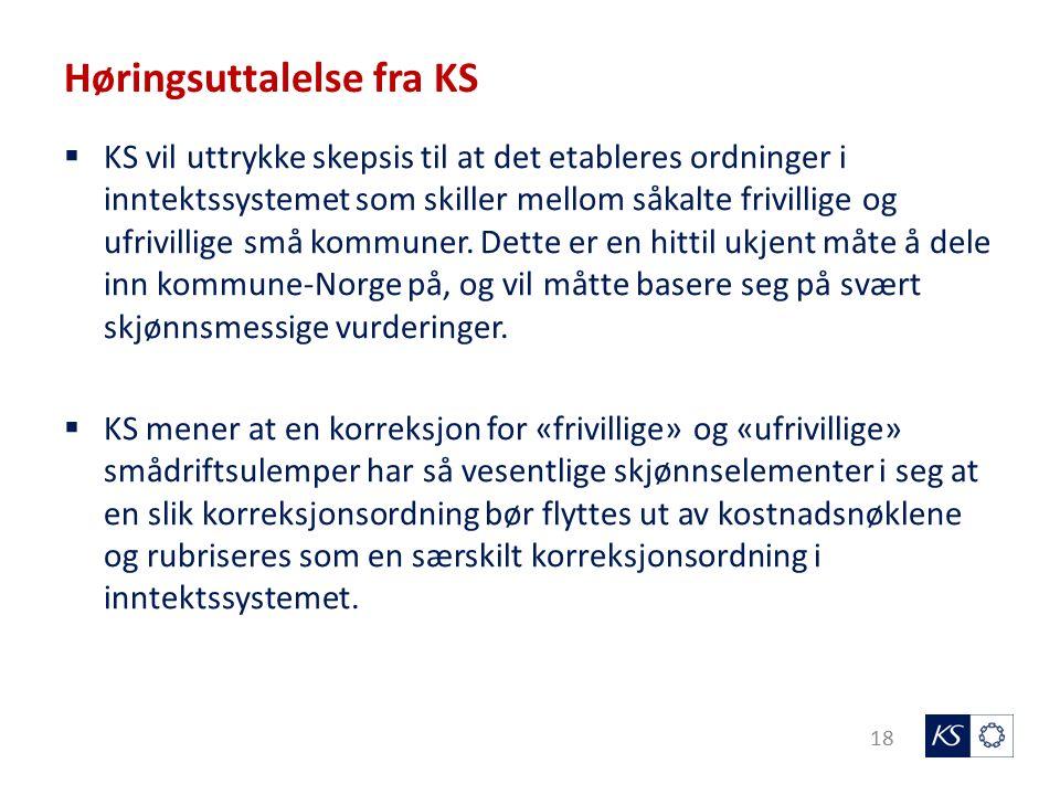 Høringsuttalelse fra KS 18  KS vil uttrykke skepsis til at det etableres ordninger i inntektssystemet som skiller mellom såkalte frivillige og ufrivillige små kommuner.