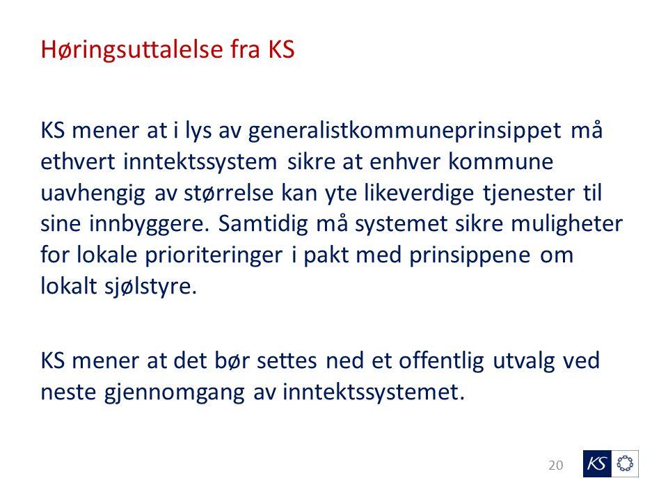 Høringsuttalelse fra KS 20 KS mener at i lys av generalistkommuneprinsippet må ethvert inntektssystem sikre at enhver kommune uavhengig av størrelse kan yte likeverdige tjenester til sine innbyggere.