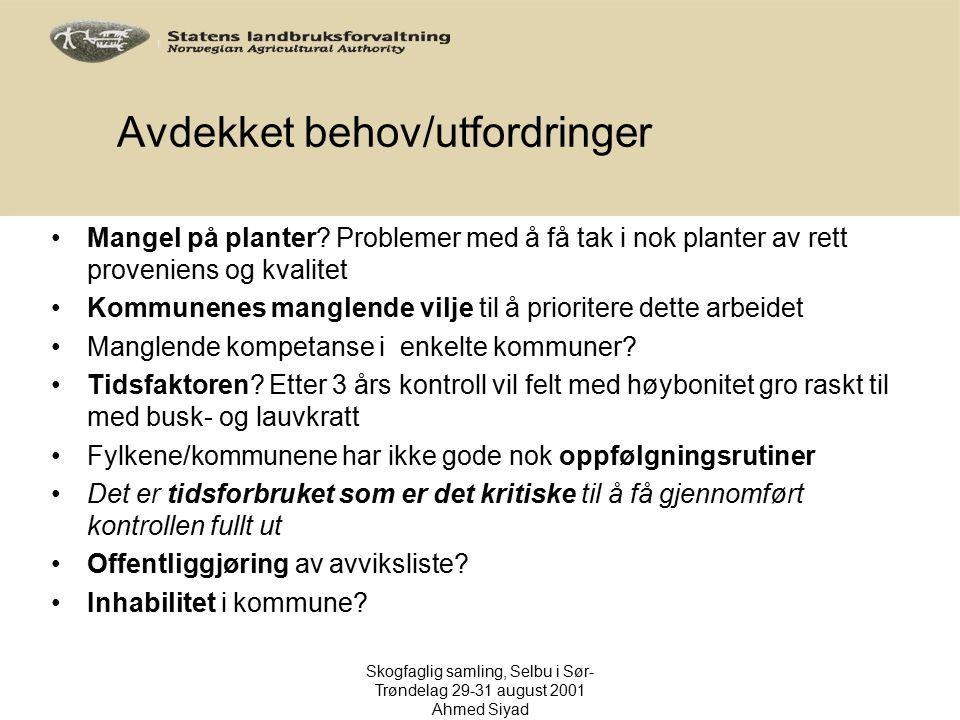 Avdekket behov/utfordringer Mangel på planter? Problemer med å få tak i nok planter av rett proveniens og kvalitet Kommunenes manglende vilje til å pr