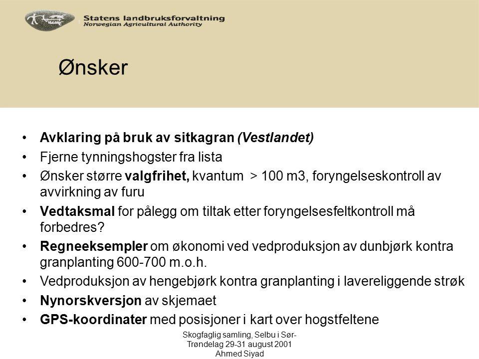 Ønsker Avklaring på bruk av sitkagran (Vestlandet) Fjerne tynningshogster fra lista Ønsker større valgfrihet, kvantum > 100 m3, foryngelseskontroll av