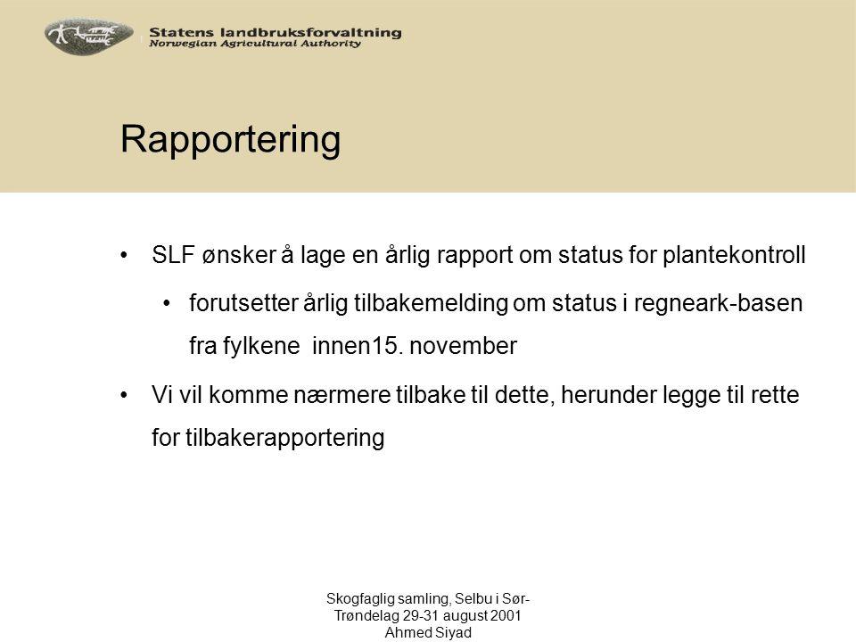 Rapportering SLF ønsker å lage en årlig rapport om status for plantekontroll forutsetter årlig tilbakemelding om status i regneark-basen fra fylkene i
