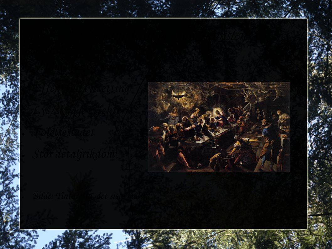 Chiaroscuro, kjellerlys, clair-obscurn ● Teknikkens høydepunkt var barokken ● Lys-dunkel ● Hovedpersoner opplyses ● Bål, stearinlys, måneskinn kunne skape effektene ● Bilde: Carravagio, Matteus kallelse