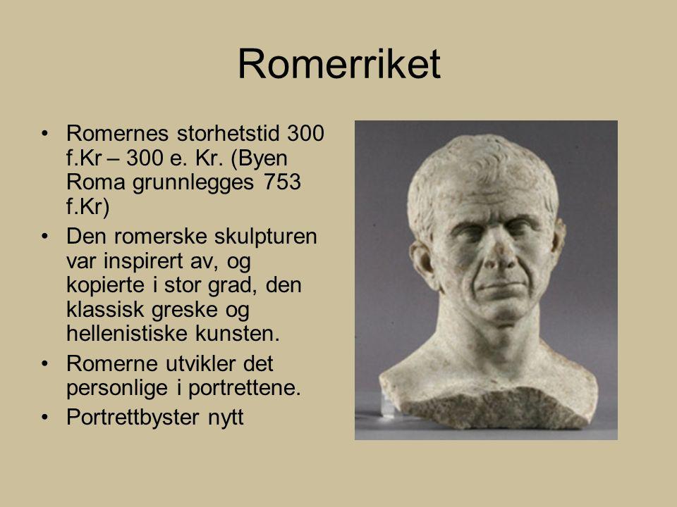 Romerriket Romernes storhetstid 300 f.Kr – 300 e. Kr.
