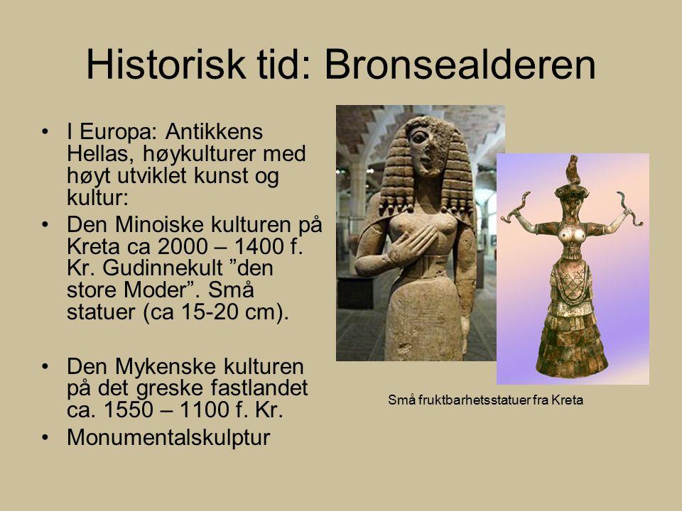 Historisk tid: Bronsealderen I Europa: Antikkens Hellas, høykulturer med høyt utviklet kunst og kultur: Den Minoiske kulturen på Kreta ca 2000 – 1400 f.
