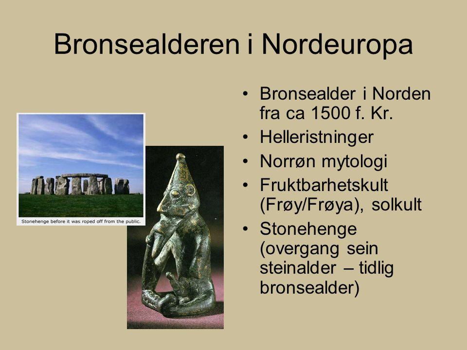 Bronsealderen i Nordeuropa Bronsealder i Norden fra ca 1500 f.