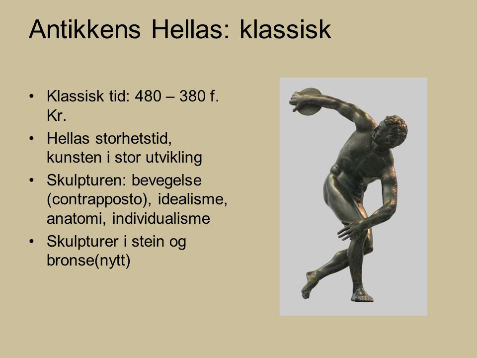Antikkens Hellas: klassisk Klassisk tid: 480 – 380 f.