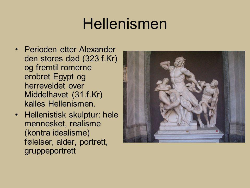 Hellenismen Perioden etter Alexander den stores død (323 f.Kr) og fremtil romerne erobret Egypt og herreveldet over Middelhavet (31.f.Kr) kalles Hellenismen.