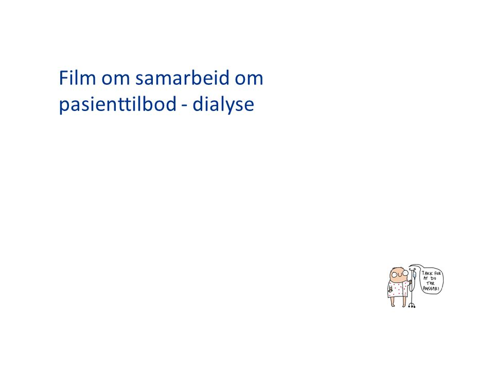Film om samarbeid om pasienttilbod - dialyse