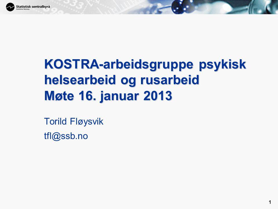 1 1 KOSTRA-arbeidsgruppe psykisk helsearbeid og rusarbeid Møte 16.