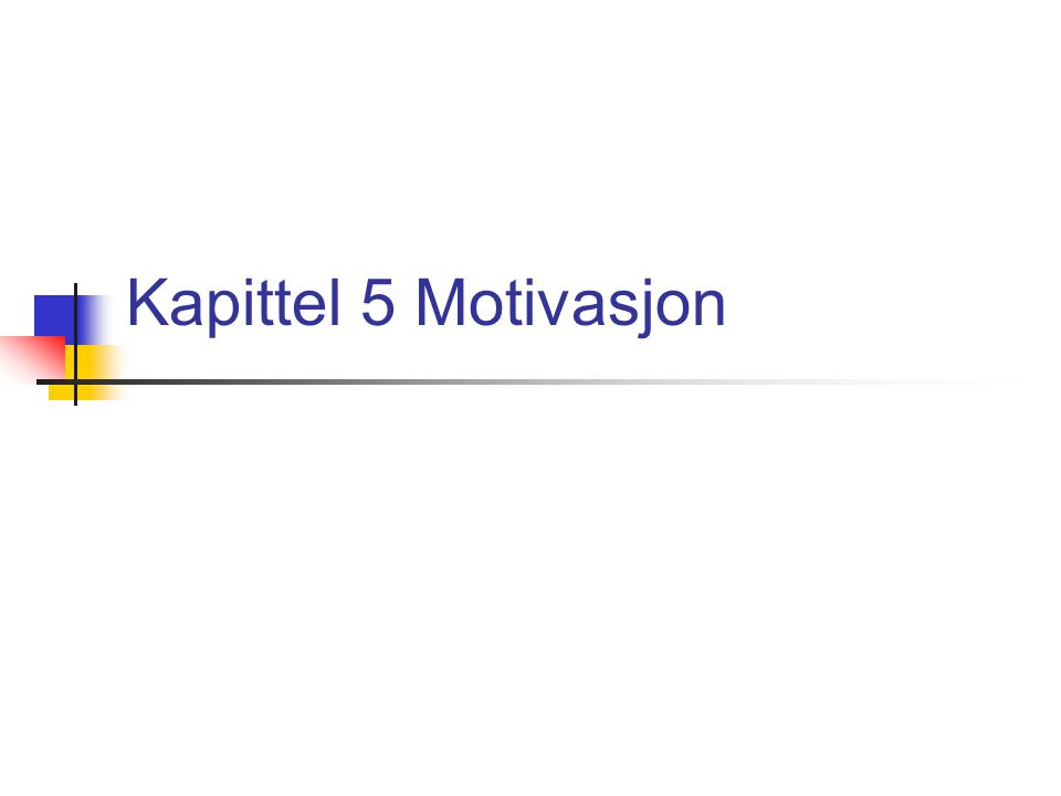 Kapittel 5 Motivasjon