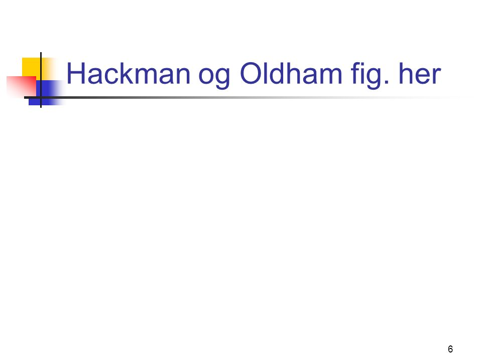 6 Hackman og Oldham fig. her