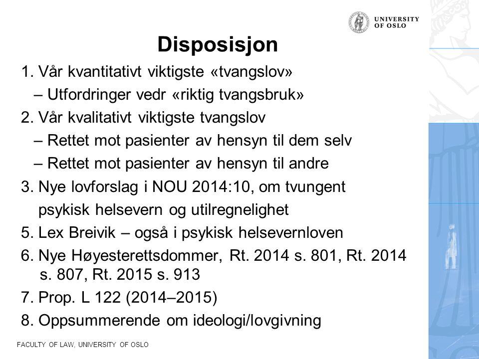 FACULTY OF LAW, UNIVERSITY OF OSLO Relasjonen «alvorlig sinnslidende» (phvl.) og «psykotisk» (strl.) Phvl.: alvorlig sinnslidende (gul), aktive psykoser (grønn) Rt.