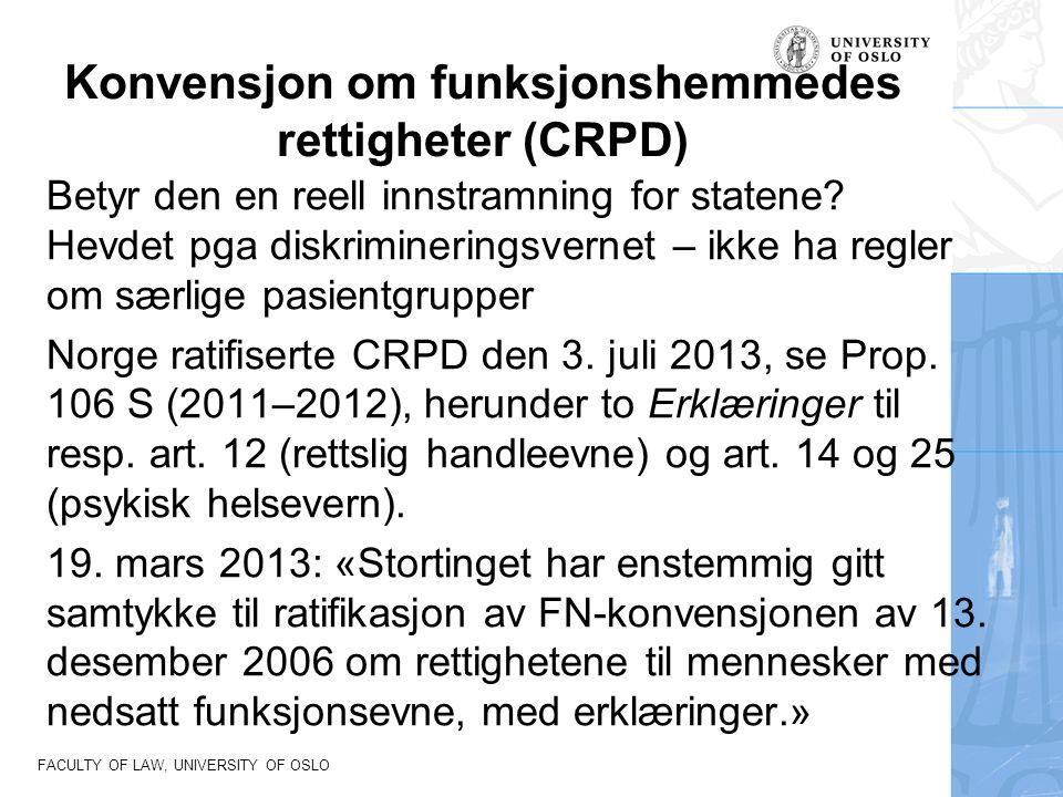 FACULTY OF LAW, UNIVERSITY OF OSLO Konvensjon om funksjonshemmedes rettigheter (CRPD) Betyr den en reell innstramning for statene.