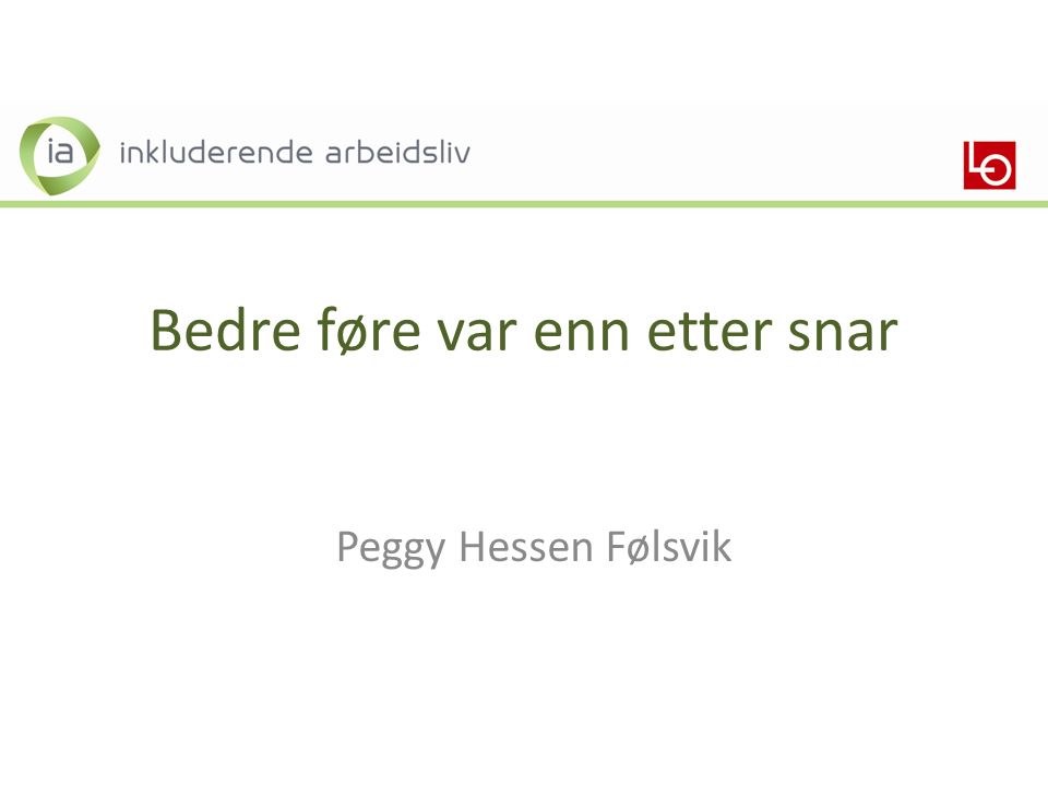 Bedre føre var enn etter snar Peggy Hessen Følsvik