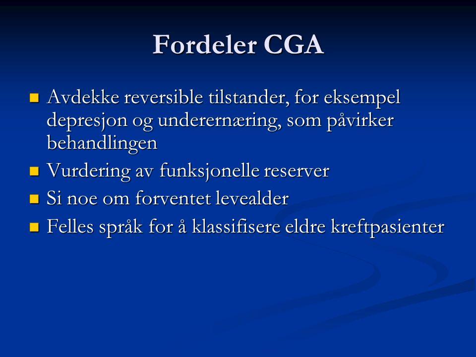 Fordeler CGA Avdekke reversible tilstander, for eksempel depresjon og underernæring, som påvirker behandlingen Avdekke reversible tilstander, for ekse