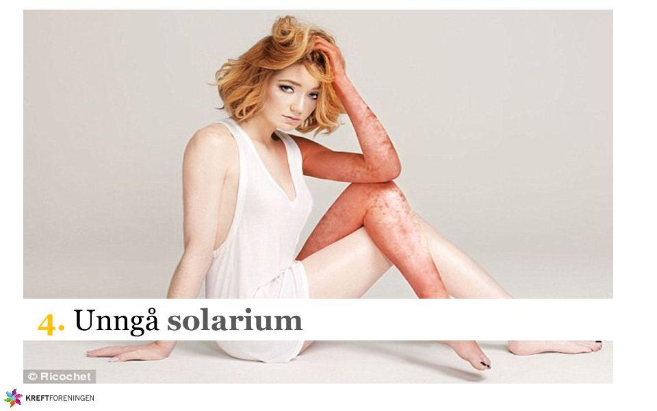 4. Unngå solarium