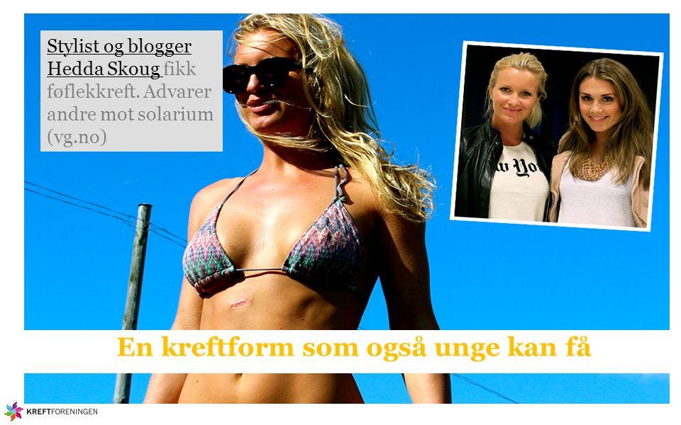 Stylist og blogger Hedda Skoug Stylist og blogger Hedda Skoug fikk føflekkreft.