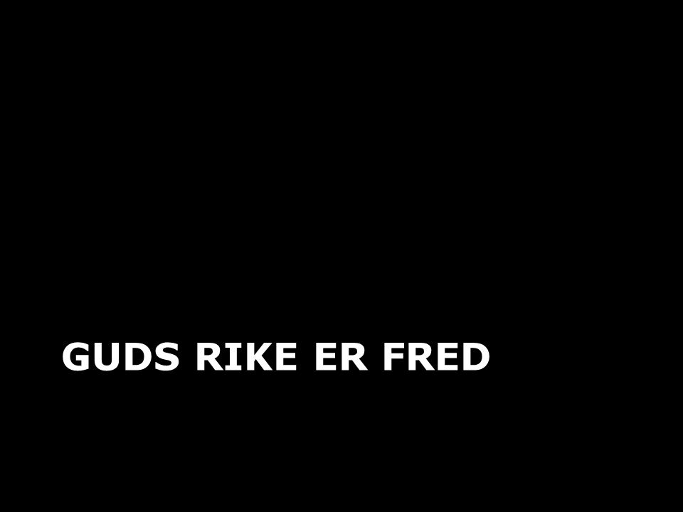 GUDS RIKE ER FRED