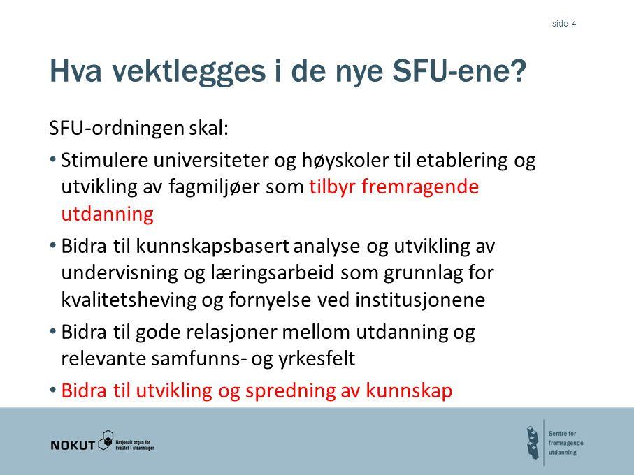 side Hva vektlegges i de nye SFU-ene.