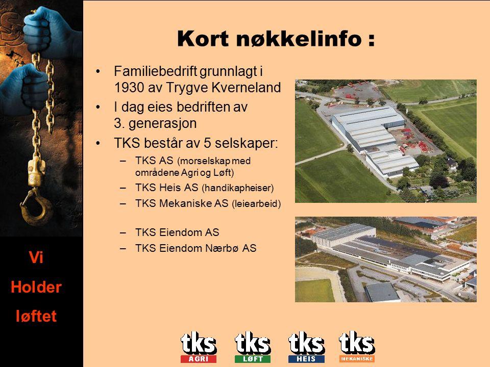 Vi holder løftet Vi Holder løftet Kort nøkkelinfo : Familiebedrift grunnlagt i 1930 av Trygve Kverneland I dag eies bedriften av 3.
