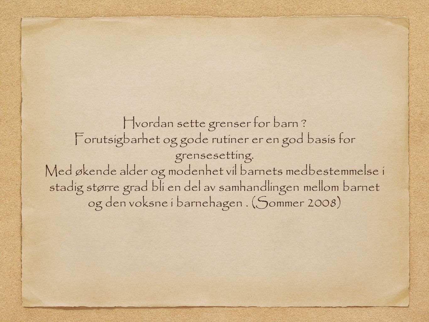 Hvordan sette grenser for barn . Forutsigbarhet og gode rutiner er en god basis for grensesetting.